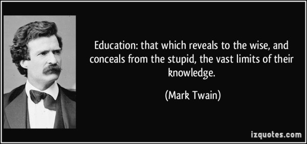 quote-education-that-which-reveals-to-the-wise-and-conceals-from-the-stupid-the-vast-limits-of-their-mark-twain-287825